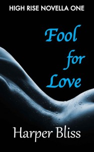 Fool for Love (High Rise, #1) - Harper Bliss