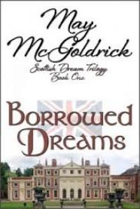 Borrowed Dreams  - May McGoldrick