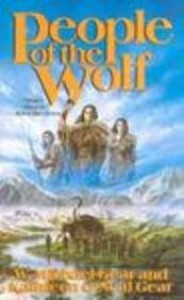 People Of The Wolf (The First North Americans Series, Book 1) - Kathleen O'Neal Gear and W. Michael Gear