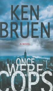 Once Were Cops - Ken Bruen