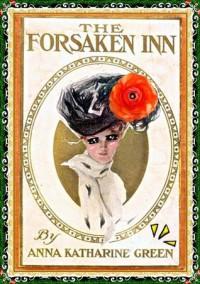 The Forsaken Inn (Illustrated) - Anna Katharine Green