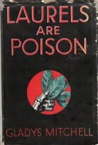 Laurels are poison - Gladys MITCHELL