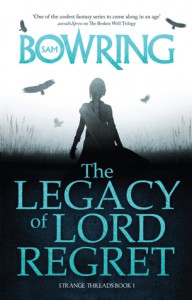 The Legacy Of Lord Regret - Sam Bowring