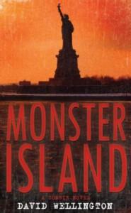Monster Island: A Zombie Novel - David Wellington