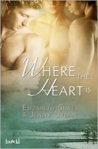Where the Heart Is - Elizabeth Silver, Jenny Urban