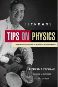 Tips on Physics: A Problem-solving Supplement to the Feynman Lectures on Physics - Richard P. Feynman, Ralph Leighton, Michael A. Gottlieb