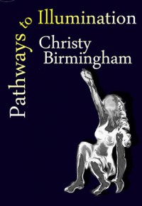 Pathways to Illumination - Christy Birmingham