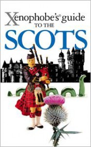 Xenophobe's Guide to the Scots -