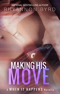 Making His Move - Rhyannon Byrd
