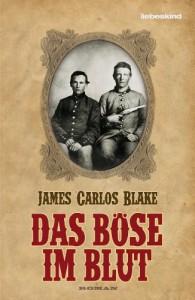 Das Böse im Blut - James Carlos Blake