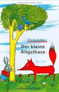 Der kleine Angsthase (Bilderbücher) - Elizabeth Shaw