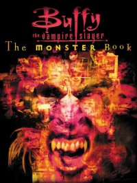Buffy The Vampire Slayer: The Monster Book - Thomas E. Sniegoski, Christopher Golden