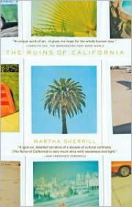 The Ruins of California - Martha Sherrill