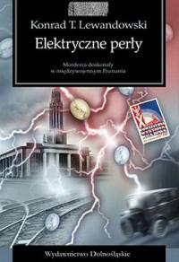 Elektryczne perły: powieść kryminalna retro - Konrad T. Lewandowski