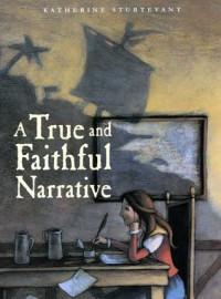 A True and Faithful Narrative - Katherine Sturtevant