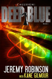 Callsign: Deep Blue - Book 1 - Jeremy Robinson, Kane Gilmour