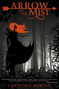 Arrow of the Mist - Christina Mercer