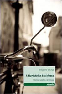 I diari della bicicletta - Gregorio Giungi