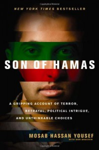 Son of Hamas: A Gripping Account of Terror, Betrayal, Political Intrigue, and Unthinkable Choices - Mosab Hassan Yousef, مصعب حسن يوسف, Ron Brackin
