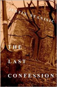The Last Confession - Justin Stanisic