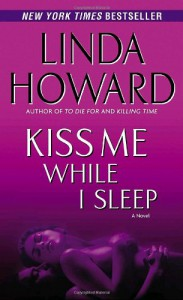 Kiss Me While I Sleep - Linda Howard
