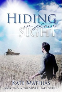 Hiding in Plain Sight (The Silver Oaks Series) - Kate Mathias