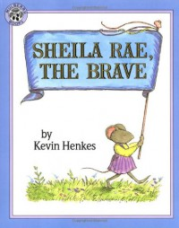 Sheila Rae, the Brave - Kevin Henkes