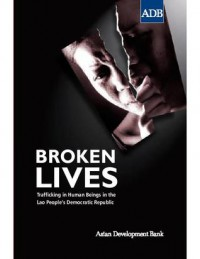 Broken Lives: Trafficking in Human Beings in the Lao People's Democratic Republic - Asian Development Bank