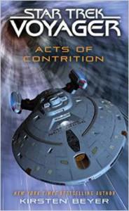Star Trek: Voyager: Acts of Contrition - Kirsten Beyer