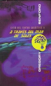 A través del mar de soles (Ciclo del Centro Galáctico, #2) - Gregory Benford