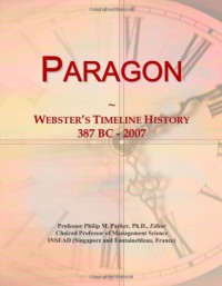 Paragon: Webster's Timeline History, 387 Bc   2007 - Icon Group International