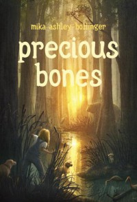 Precious Bones - Mika Ashley-Hollinger