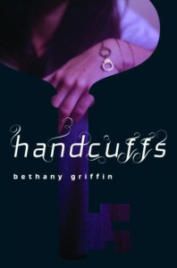 Handcuffs - Bethany Griffin