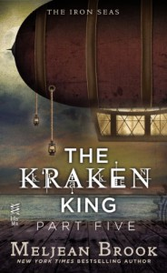 The Kraken King Part V: The Kraken King and the Iron Heart - Meljean Brook