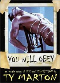 You Will Obey (Gay BDSM Erotica) - Ty Marton