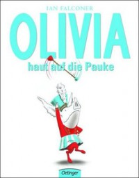 Olivia haut auf die Pauke - Ian Falconer