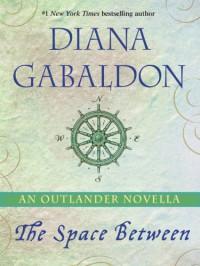 The Space Between: An Outlander Novella - Diana Gabaldon