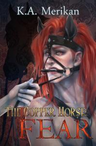 The Copper Horse: Fear - K.A. Merikan