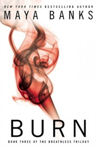 Burn (Breathless, #3) - Maya Banks
