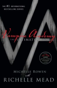 Vampire Academy: The Ultimate Guide - 'Michelle Rowen',  'Richelle Mead'