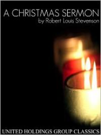 A Christmas Sermon - Robert Louis Stevenson