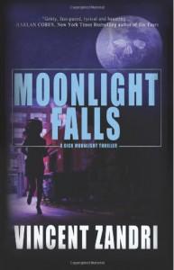Moonlight Falls: Dick Moonlight - Vincent Zandri