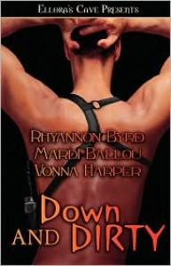 Down and Dirty - Rhyannon Byrd, Vonna Harper, Mardi Ballou