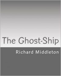 The Ghost-Ship - Richard Middleton