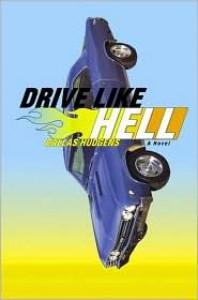 Drive Like Hell: A Novel - Dallas Hudgens