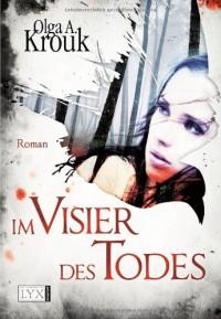 Im Visier des Todes - Olga A. Krouk