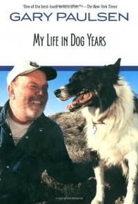 My Life in Dog Years - Gary Paulsen, Ruth Wright Paulsen