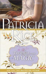 The Trouble with Magic (Magic, #4) - Patricia Rice