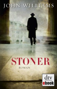 Stoner: Roman (German Edition) - John Williams, Bernhard Robben