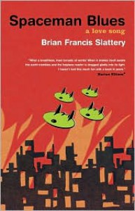 Spaceman Blues: A Love Song - Brian Francis Slattery